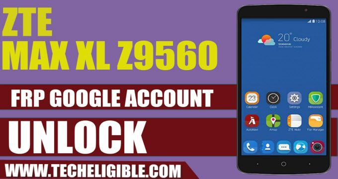 Best Way to Bypass FRP ZTE Max XL Z9560 Android 7 1 1