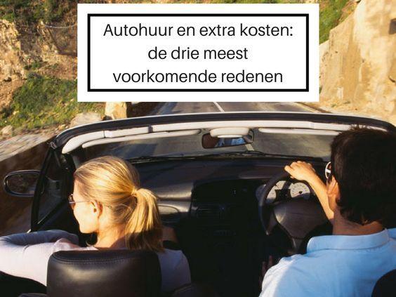 Autohuur en extra kosten: de drie meest voorkomende redenen.