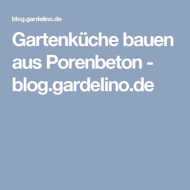Gartenküche bauen aus Porenbeton - blog.gardelino.de