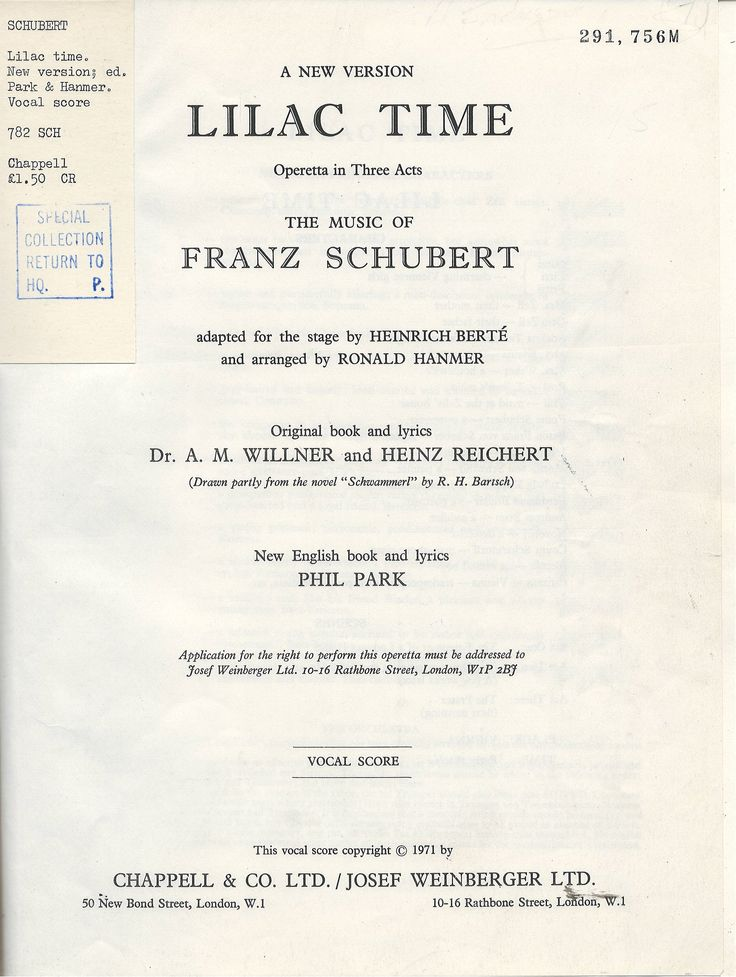 Lilac Time is the British adaptation of Das Dreimäderlhaus (House of the Three Girls) a Viennese pastiche operetta with music by Franz Schubert, rearranged by Hungarian Heinrich Berté (1857–1924). In this new version of Lilac Time, the orchestration has been arranged to meet the requirements of modest or large orchestras.