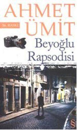 Beyoğlu rapsodisi ilk okuduğum Ahmet Ümit kitabı,sonrası mı?Hala Ahmet Ümit okuyorum.