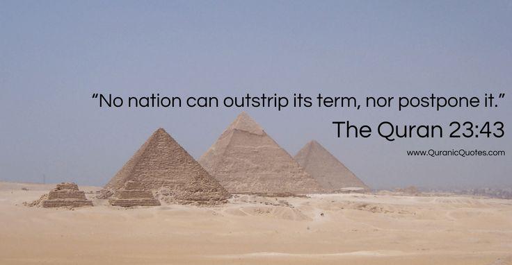 #238 The Quran 23:43 (Surah al-Mu'minun) No nation can outstrip its term, nor postpone it.