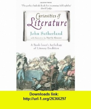 Curiosities of Literature A Book-lovers Anthology of Literary Erudition (9780099519294) John Sutherland , ISBN-10: 0099519291  , ISBN-13: 978-0099519294 ,  , tutorials , pdf , ebook , torrent , downloads , rapidshare , filesonic , hotfile , megaupload , fileserve