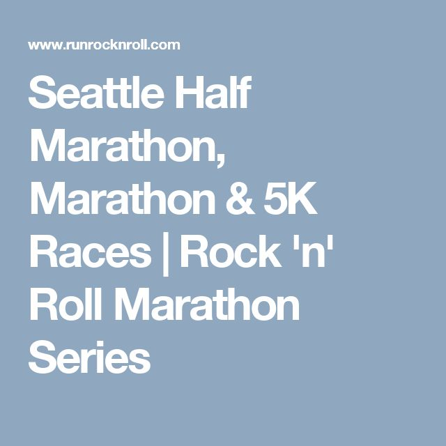 Seattle Half Marathon, Marathon & 5K Races | Rock 'n' Roll Marathon Series