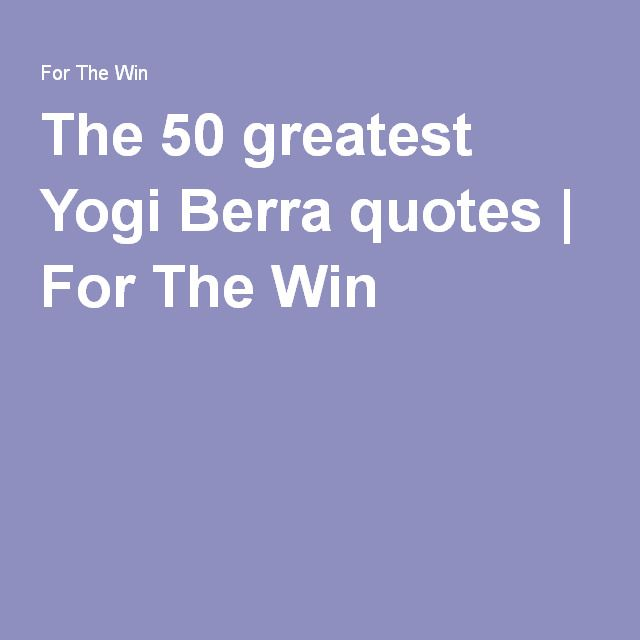 """The 50 greatest Yogi Berra quotes 