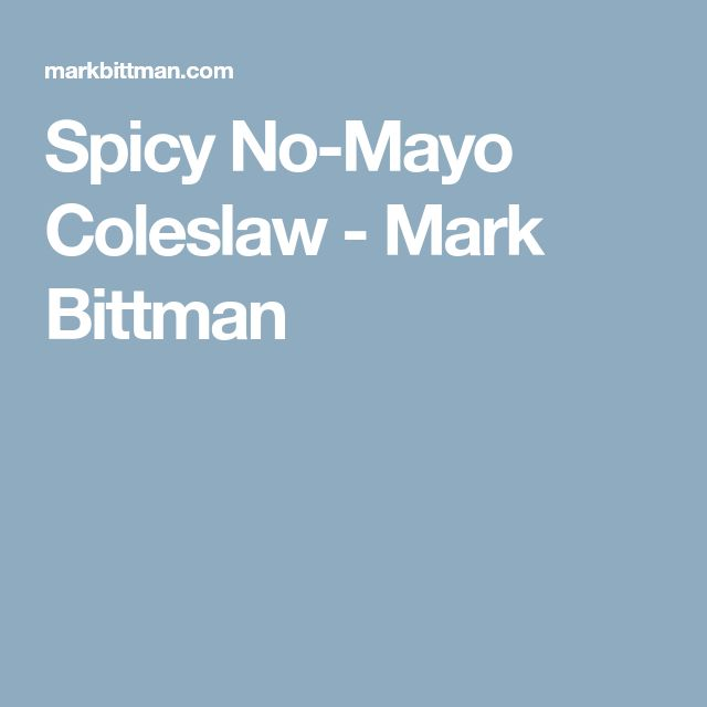 Spicy No-Mayo Coleslaw - Mark Bittman