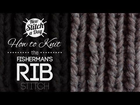 ▶ How to Knit the Fisherman's Rib Stitch {English Style} - YouTube- VERY GOOD TUTORIAL .  NICE CLOSE PATTERN.