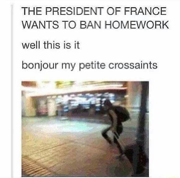 I AM A FRENCH CITIZEN. I CAN LITERALLY JUST MOVE BACK TO FRANCE AND GO TO SCHOOL THERE.