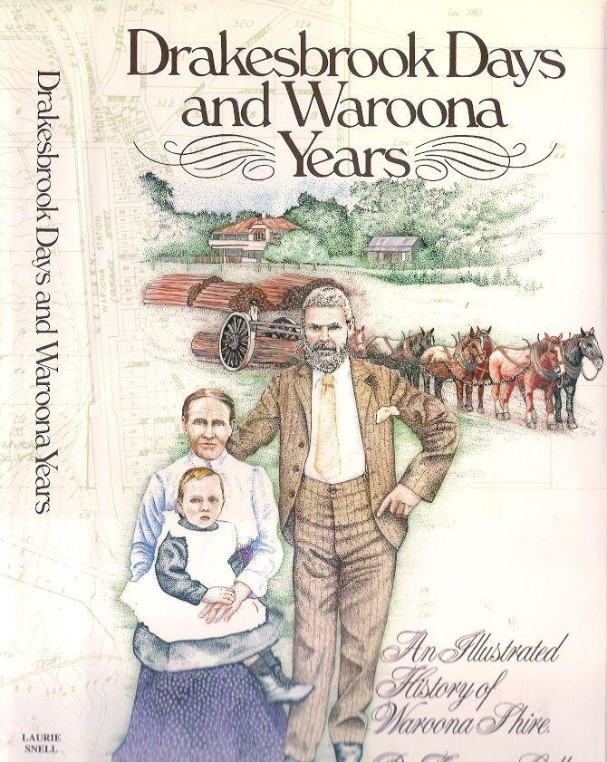 DRAKESBROOK DAYS  WAROONA YEARS western australia local history genealogy hamel