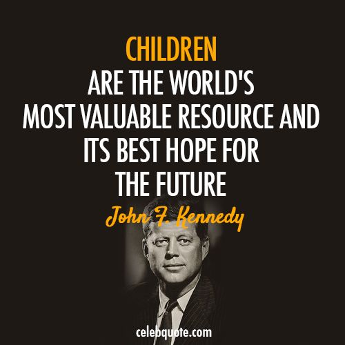 Another Great Education Quote From JFK. I May Not Have
