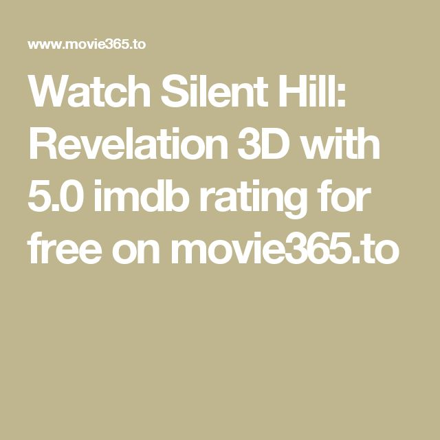 Watch Silent Hill: Revelation 3D with 5.0 imdb rating for free on movie365.to