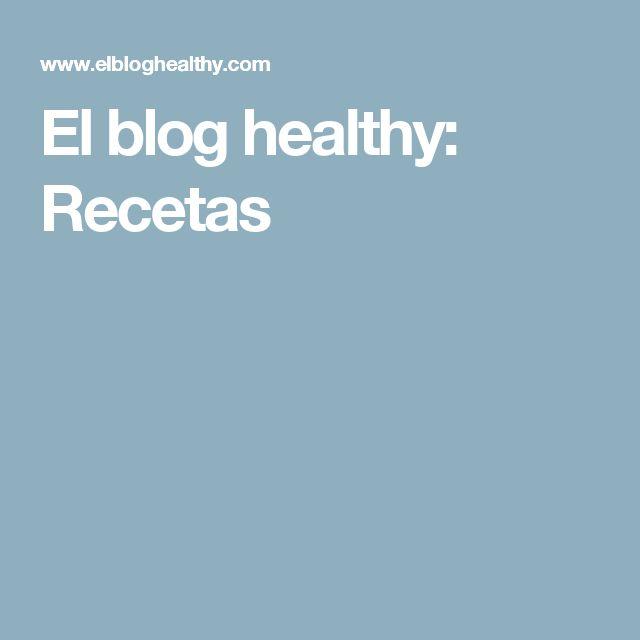 El blog healthy: Recetas