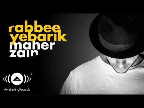 Maher Zain - Rabbee Yebarik | ماهر زين - ربي يبارك (Arabic) | Official Audio 2016 - YouTube