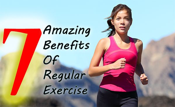 7 amazing benefits of regular exercise