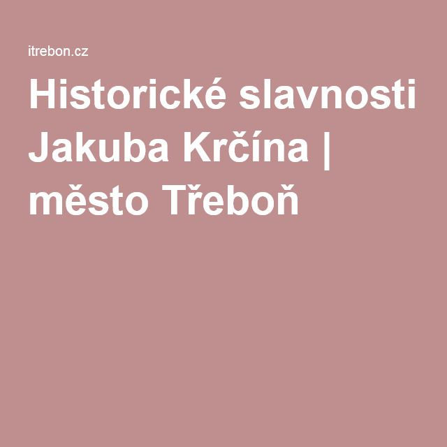 Historické slavnosti Jakuba Krčína | město Třeboň