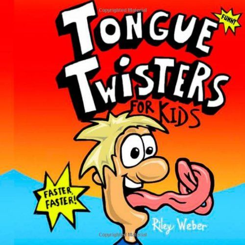 Tongue Twisters for Kids by Riley Weber,http://www.amazon.com/dp/148231780X/ref=cm_sw_r_pi_dp_q9Djsb1G5W4VY0X1