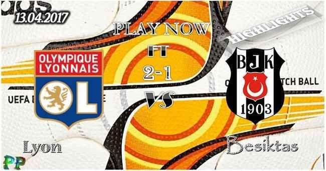 Lyon 2 - 1 Besiktas HIGHLIGHTS 13.04.2017