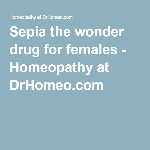 Sepia the wonder drug for females - Homeopathy at DrHomeo.com
