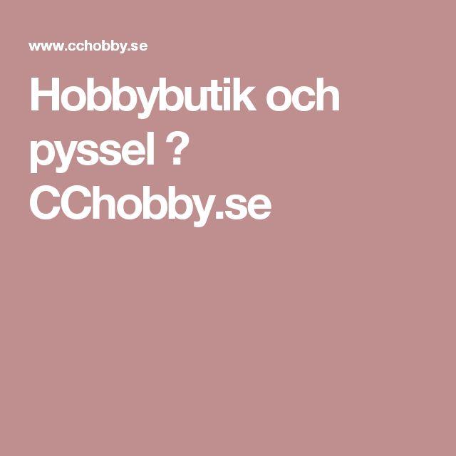 Hobbybutik och pyssel → CChobby.se