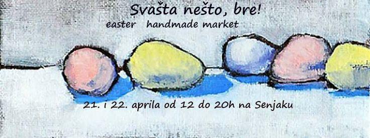 """Posetite nas na uskrsnjem marketu """"Svasta nesto, bre!"""" u četvrtak 21. i petak 22. aprila od 12 do 20 časova u predivnom ambijentu kafe-picerije ,,Moje dvorište'', u ulici Andre Nikolića 7-9 na Senjaku."""