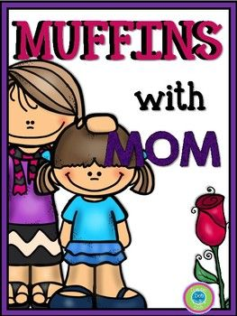 Muffins with Mom Activity Pack Welcome to Muffins with Mom Sign Invite to Moms for Muffins with Mom Muffin Craft (5 different muffin bottoms and 3 different tops) (aunt, grandma, mom, blank and special ladies day) Sign In Sheet for Muffins with Mom