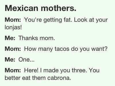 28 Things People Who Were Raised By A Mexican Mom Know To Be True Hahaha this is so my mom!
