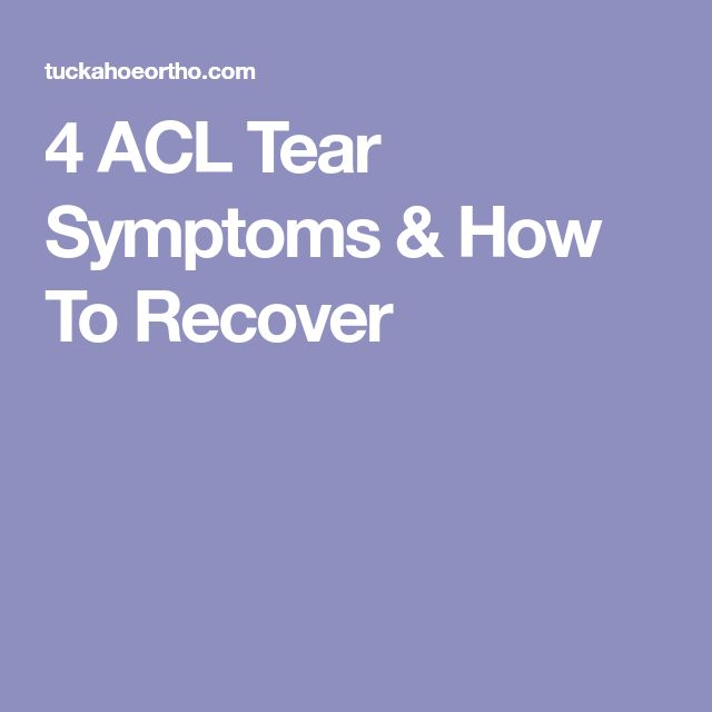 4 ACL Tear Symptoms & How To Recover