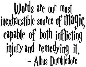 """COPY THIS: According to Professor Albus Dumbledore, """"_____."""" ADD your thoughts, and WRITE for 12 minutes.  **Standards: W2, W9, L2 (developing topics using quotations, establishing a formal style, drawing evidence from text to support analysis, correctly punctuating direct quotes)  Lesson source: http://pinterest.com/elaseminars/ (Poster link provided below)"""
