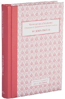 St John Paul II, Sermon in a Sentence. 6th of 8 Volumes