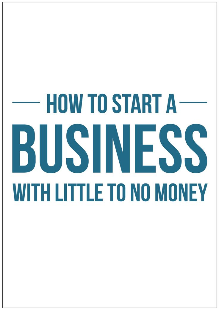 How To Start A Business With Little To No Money
