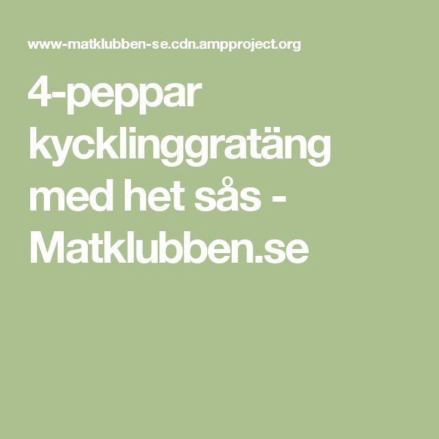 4-peppar kycklinggratäng med het sås - Matklubben.se