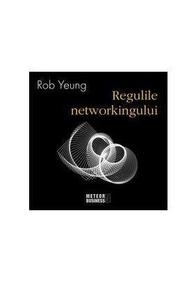 Regulile Networkingului de Rob Yeung -  Elefant