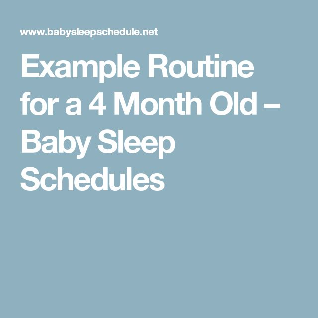 Example Routine for a 4 Month Old – Baby Sleep Schedules
