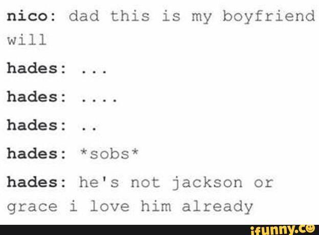 He's not Jackson or Grace, I love him already.  very funny Hades