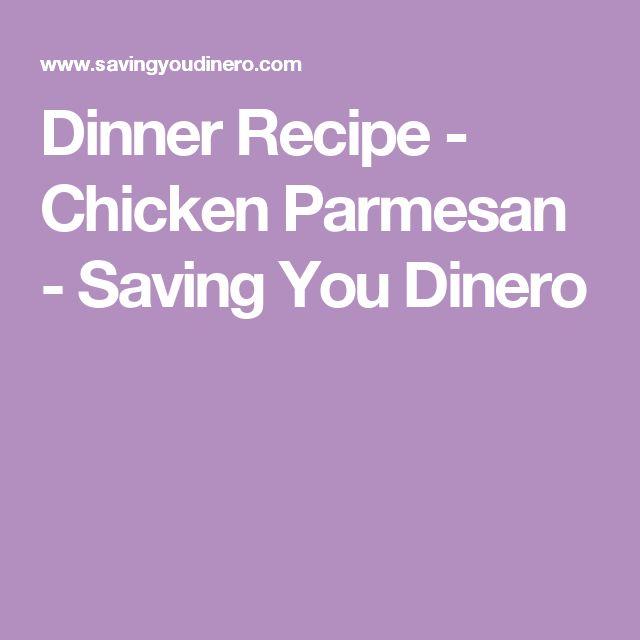 Dinner Recipe - Chicken Parmesan - Saving You Dinero
