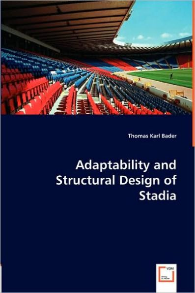 Adaptability and Structural Design of Stadia