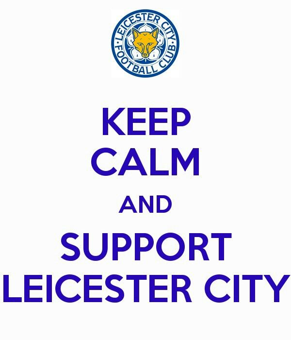 Keep Calm And Support Leicester City