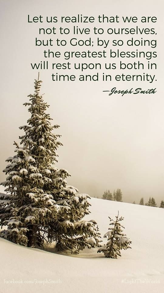 """""""Let us realize that we are not to live to ourselves, but to God; by so doing the greatest blessings will rest upon us both in time and in eternity."""" –Joseph Smith ... Learn more facebook.com/217921178254609 and #passiton. #ShareGoodness"""
