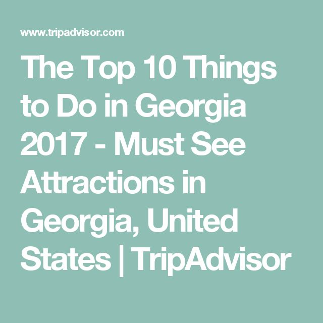 The Top 10 Things to Do in Georgia 2017 - Must See Attractions in Georgia, United States | TripAdvisor