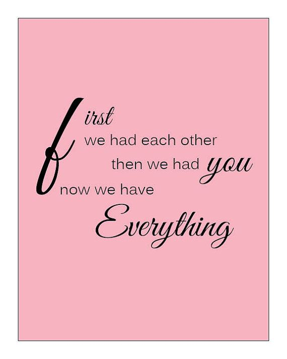 "Baby Girl Nursery ""First We Had Each Other ...Now We Have Everything"" Quote"