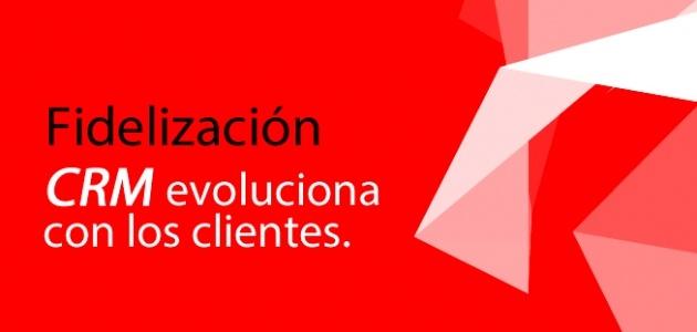 Fidelización.   El CRM evoluciona con los clientes.  http://render-web.com/renderweb/fidelizacion-crm-evoluciona-con-los-clientes