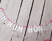 Uh Huh Honey Banner - Kimye - Kanye West Banner - Bachelorette Party Decor - Bachelorette Party - Bridal Shower Decor - Birthday Banner