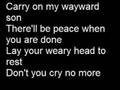 Carry on my wayward son- Kansas