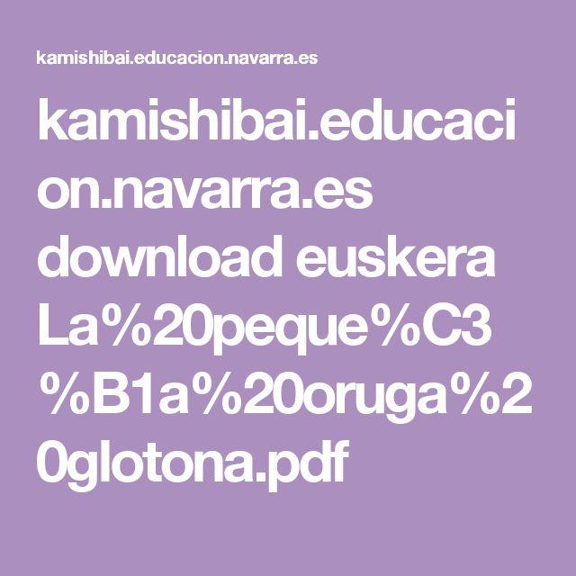 kamishibai.educacion.navarra.es download euskera La%20peque%C3%B1a%20oruga%20glotona.pdf