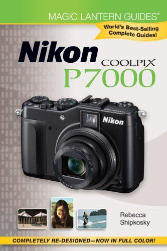 Magic Lantern Guides: Nikon Coolpix P7000