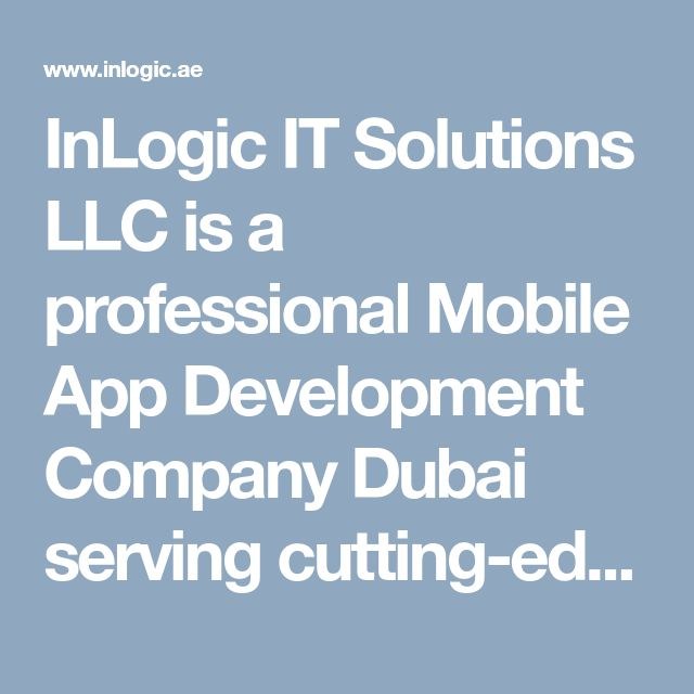 InLogic IT Solutions LLC is a professional Mobile App Development Company Dubai serving cutting-edge startups and global brands. InLogic is a well-versed team for hire that delivers the best possible solutions. #MobileAppDevelopmentDubai #mobileAppDevelopmentUae #mobileAppDevelopmentAgencyDubai #mobileAppDesignDubai #mobileAppDevelopment