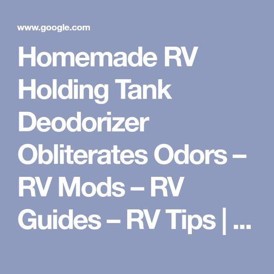 Homemade Rv Holding Tank Deodorizer Obliterates Odors Rv Mods Rv Guides Rv Tips Doityourselfrv Deodorant Rv Mods Homemade