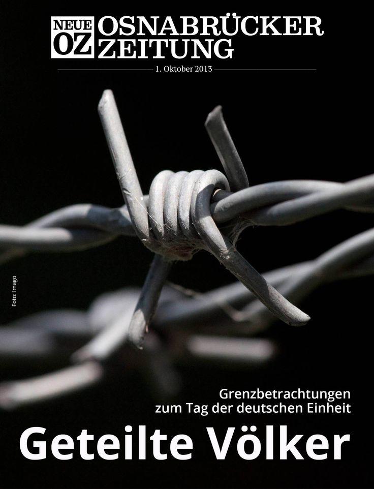 Am Tag der deutschen Einheit feiert Deutschland die Wiedervereinigung vor 23 Jahren. Doch nicht alle Völker sind geeint, wie eine Grenzbetrachtung in der iPad-Abendausgabe vom 1. Oktober 2013 zeigt.
