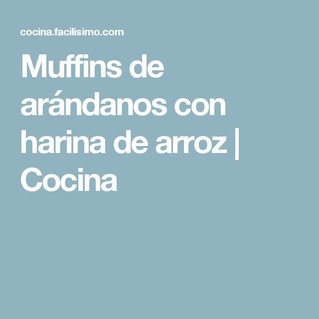 Muffins de arándanos con harina de arroz   Cocina