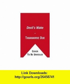 7 best book cheap images on pinterest pdf book cover art and book devils wake a novel 9781451617009 steven barnes tananarive due isbn 10 fandeluxe Image collections